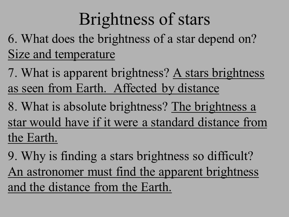 Brightness of stars 6. What does the brightness of a star depend on.