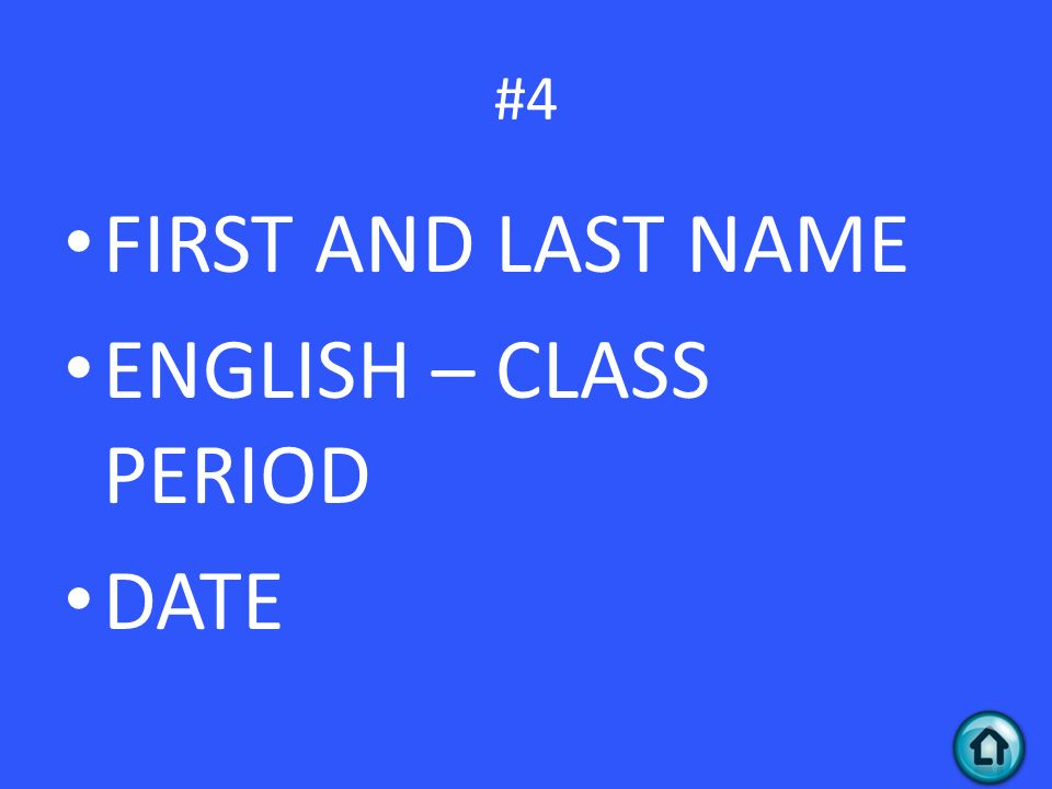 FIRST AND LAST NAME ENGLISH – CLASS PERIOD DATE #4