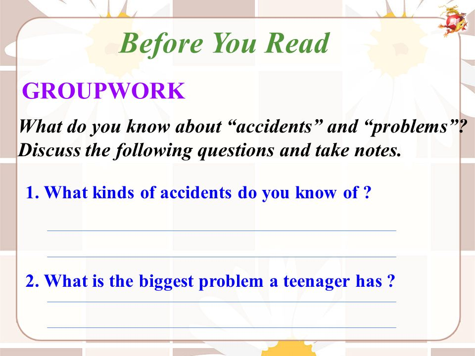 What do you know about accidents and problems .