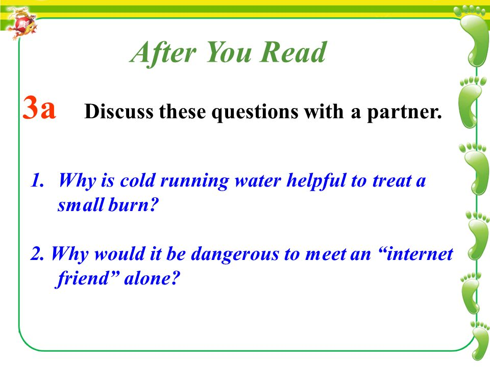1.Why is cold running water helpful to treat a small burn.