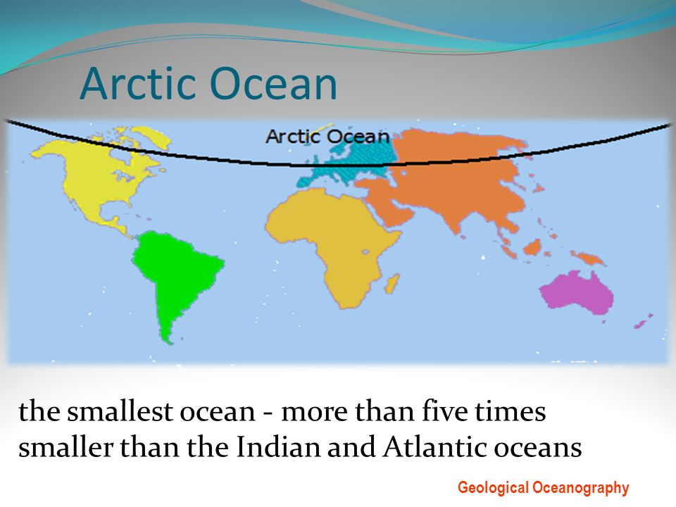 The Ocean Floor Mapping The Ocean Floor Continental Margins - Smallest ocean in the world