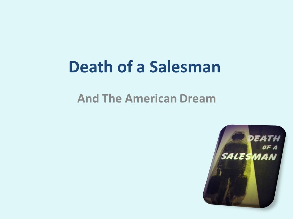 essays on the death of a salesman the american dream The great gatsby and death of a salesman research papers delve into works of literature in relation to the american dream paper masters shows you.