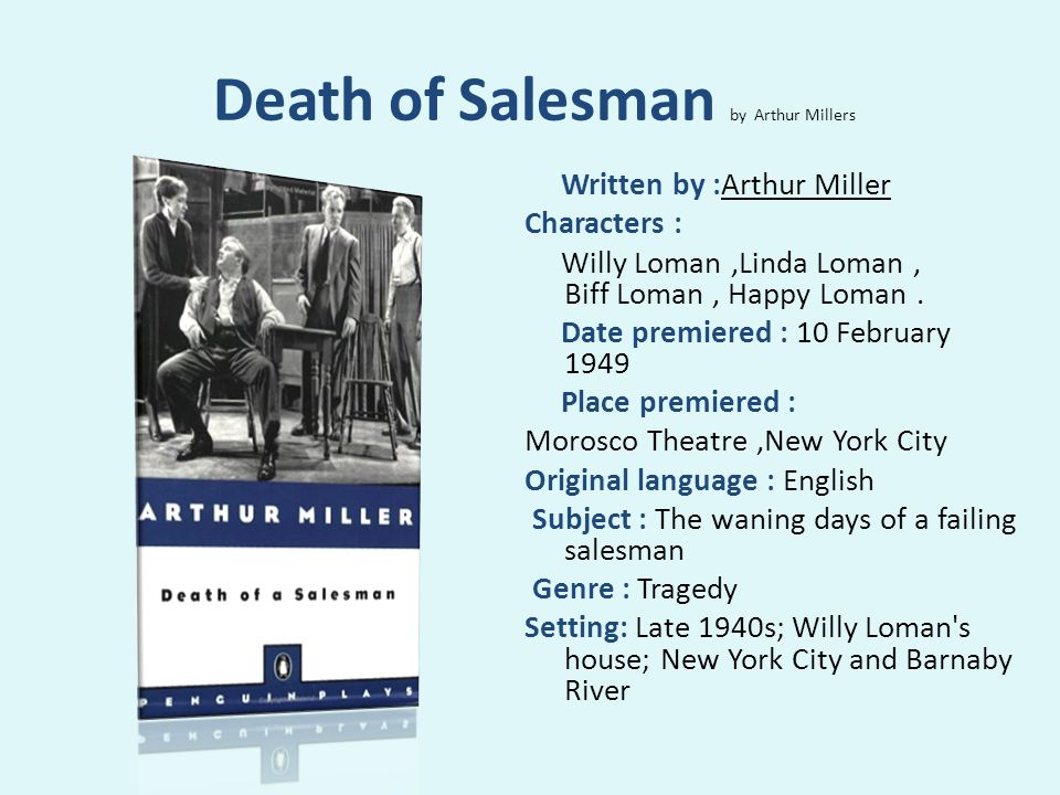 a comparison of willy loman in death of a salesman and nora helmer in a dolls house 'salesman' willy loman: death of a salesman is a one of the great speeches in all of theater at willy's graveside: willy was a salesman.