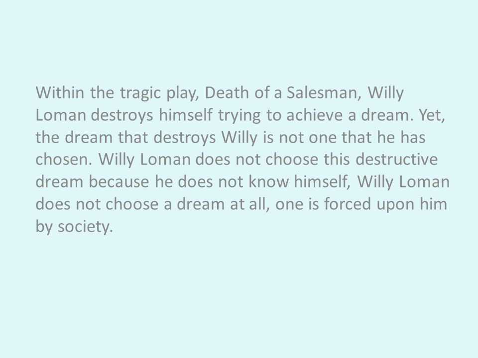 the life and tribulations of willy loman Free coursework on death of a salesman an overview from essayuk set in the house of willy loman as we learn more about willy's trials and tribulations.