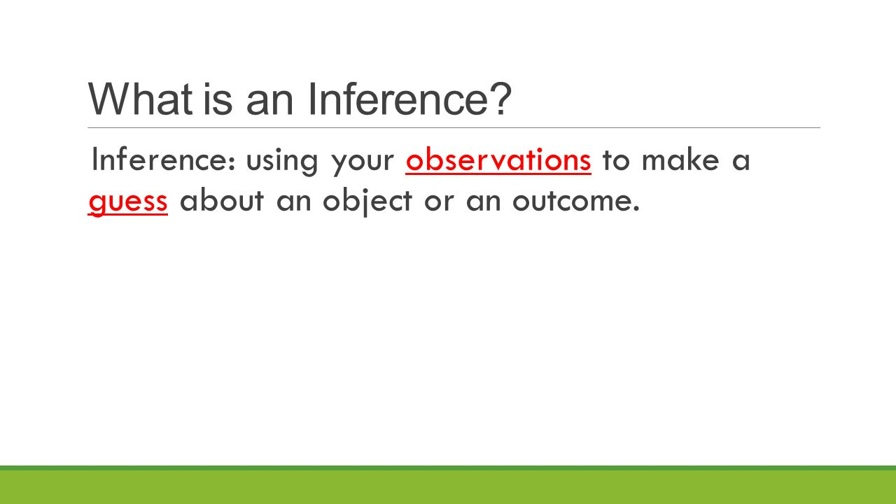 What is an Inference.