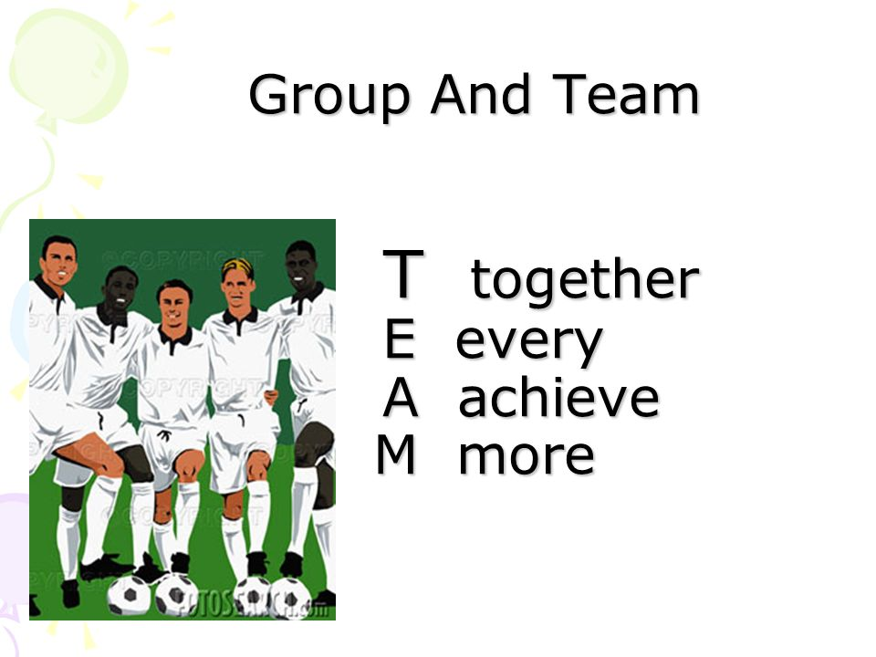 Group And Team T together E every A achieve M more