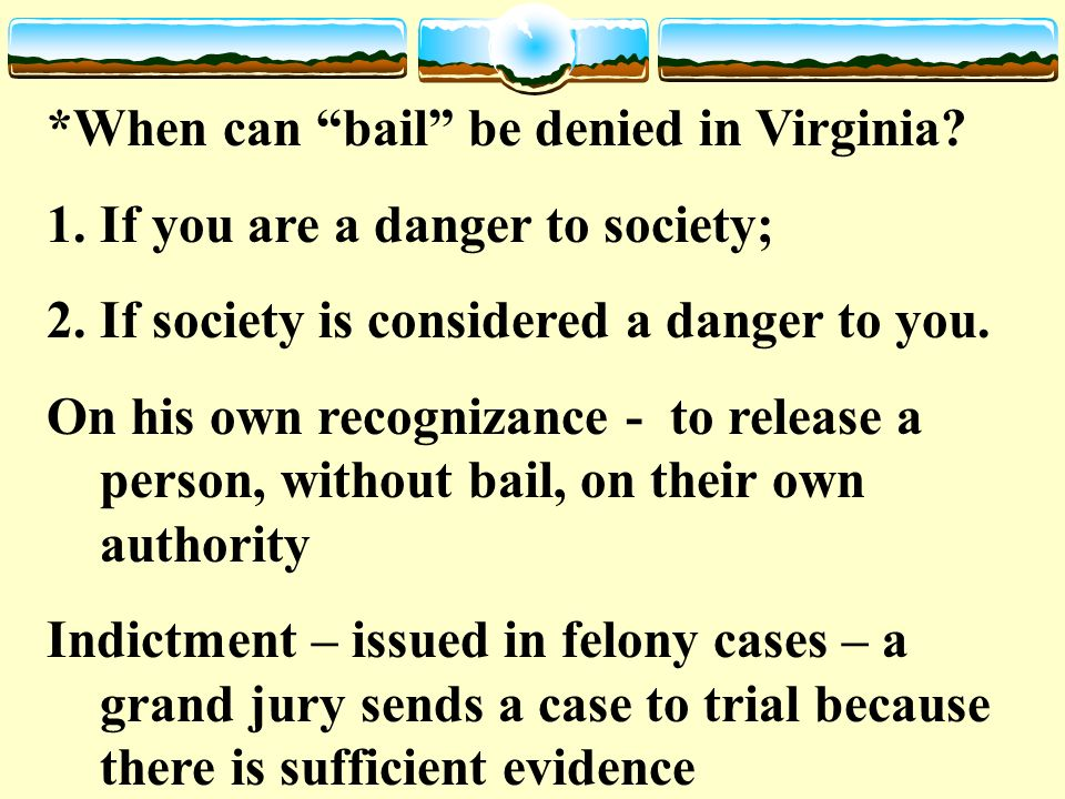 *When can bail be denied in Virginia.