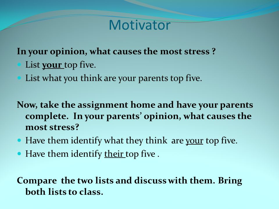 Motivator In your opinion, what causes the most stress .