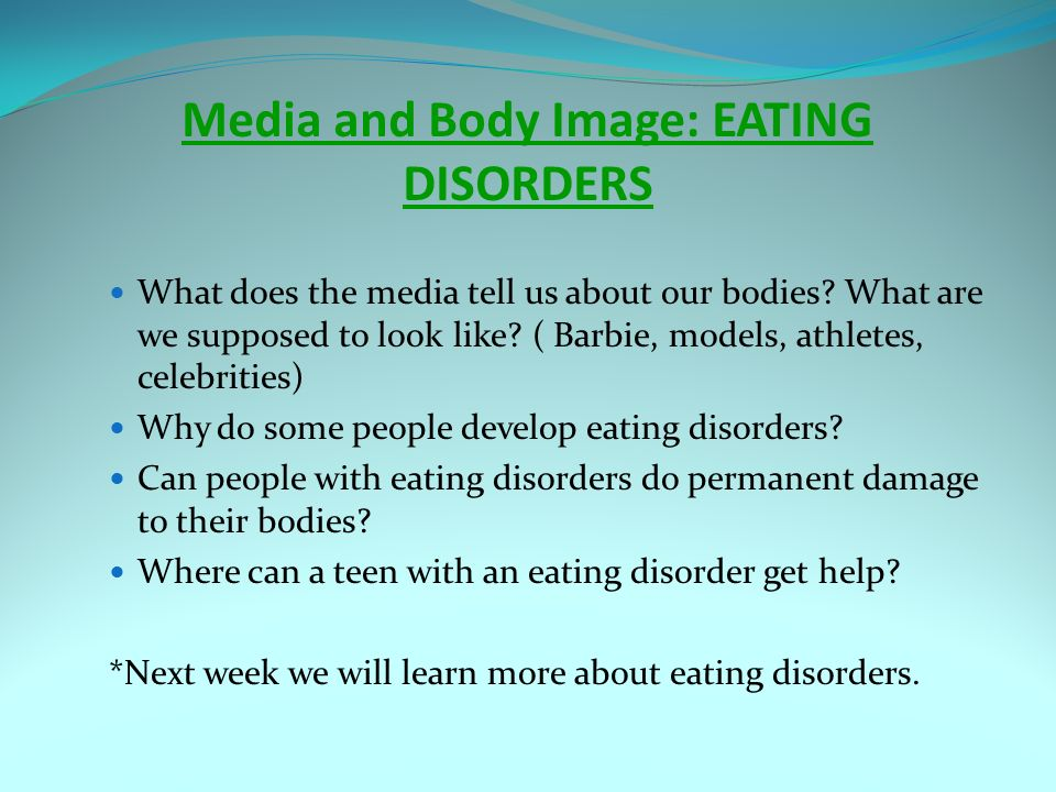 Media and Body Image: EATING DISORDERS What does the media tell us about our bodies.