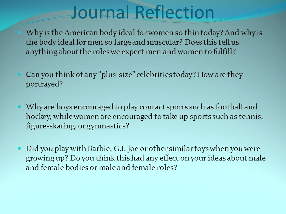 Journal Reflection Why is the American body ideal for women so thin today.