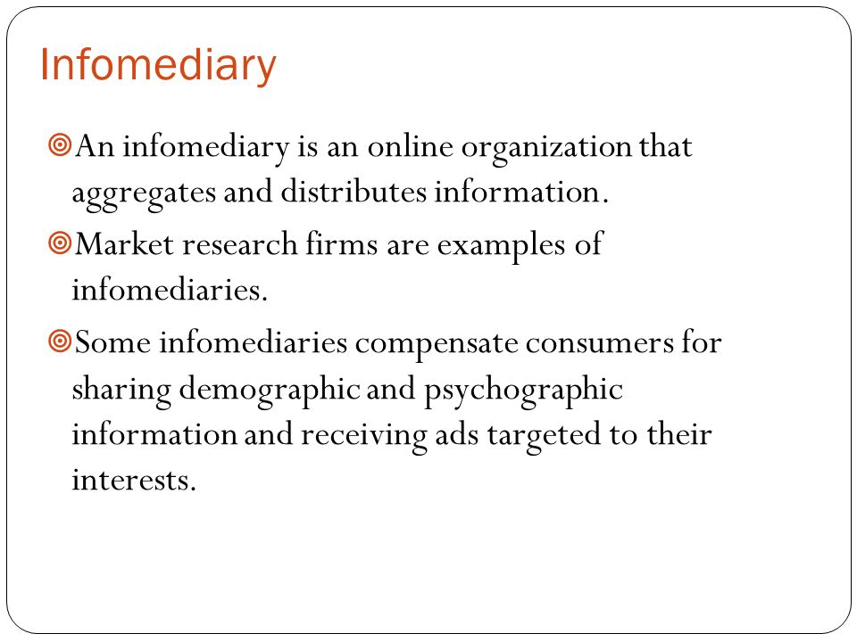 Infomediary  An infomediary is an online organization that aggregates and distributes information.