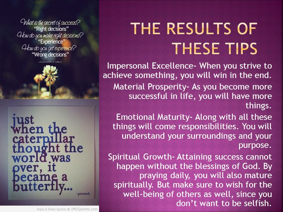 Impersonal Excellence- When you strive to achieve something, you will win in the end. Material Prosperity- As you become more successful in life, you