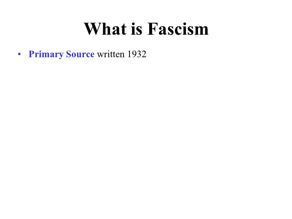 What is Fascism Primary Source written 1932