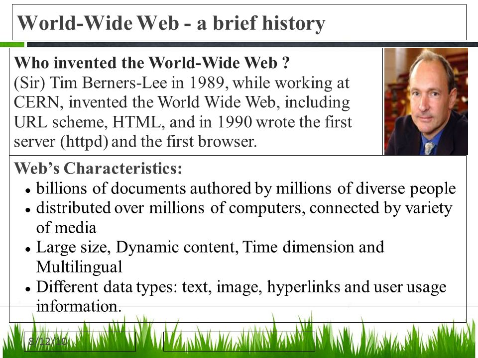 an introduction to the history of world wide web Introduction to the world wide web [figure -- what a geek] included in this chapter is information on: how the world wide web works how the world wide web is.