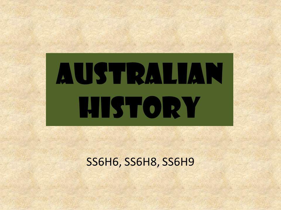 Australian History SS6H6, SS6H8, SS6H9