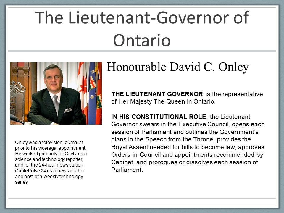 The Lieutenant-Governor of Ontario Honourable David C.