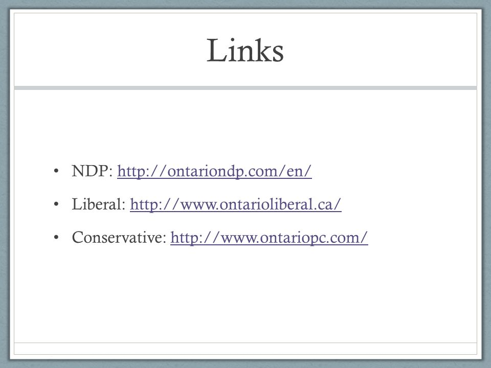 Links NDP:   Liberal:   Conservative: