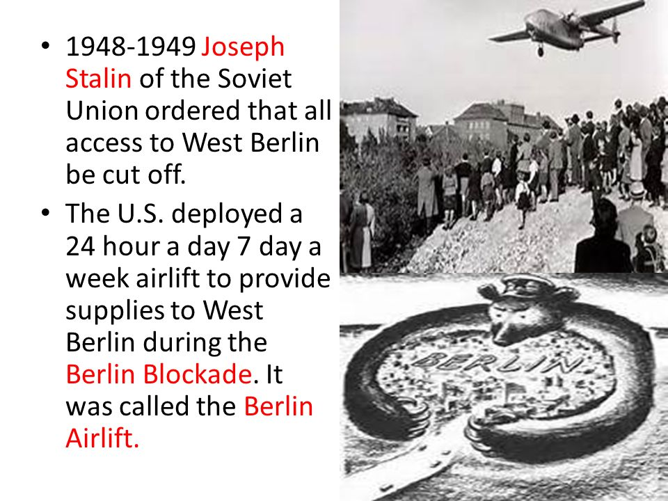 Joseph Stalin of the Soviet Union ordered that all access to West Berlin be cut off.