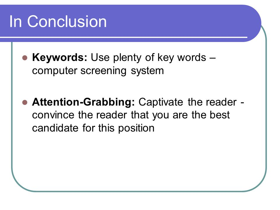 key words computer screening system attention grabbing captivate the reader convince the reader that you are the best candidate for this position - Why Are You The Best Candidate For This Position