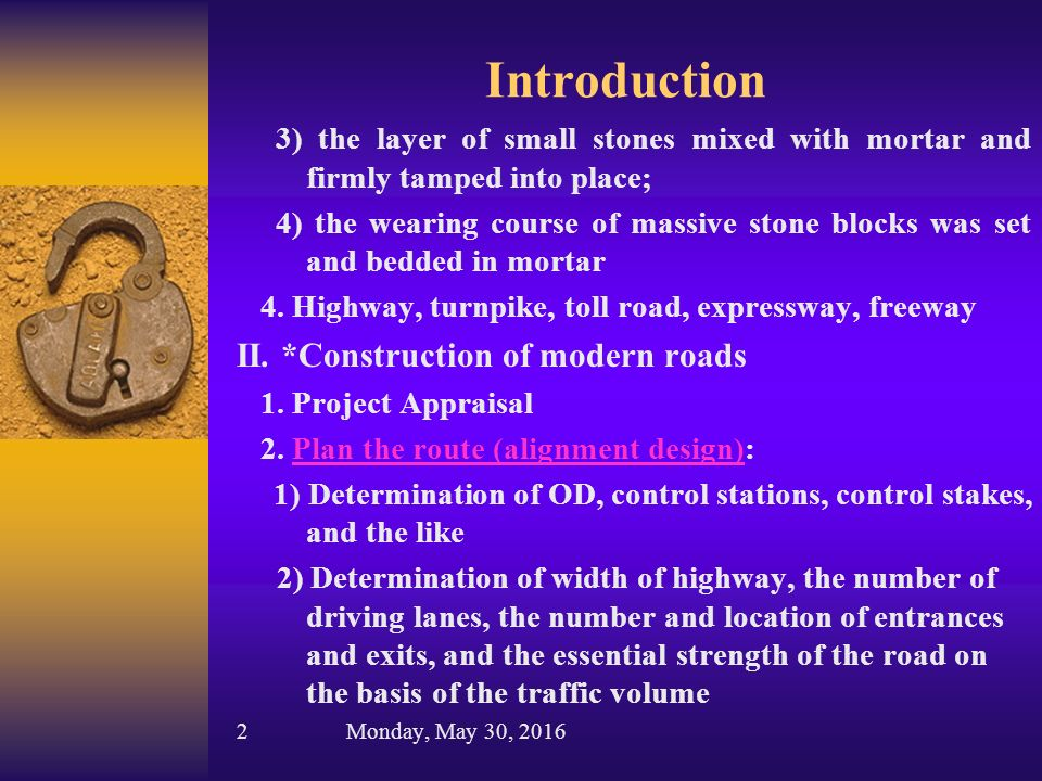 Introduction 3) the layer of small stones mixed with mortar and firmly tamped into place; 4) the wearing course of massive stone blocks was set and bedded in mortar 4.