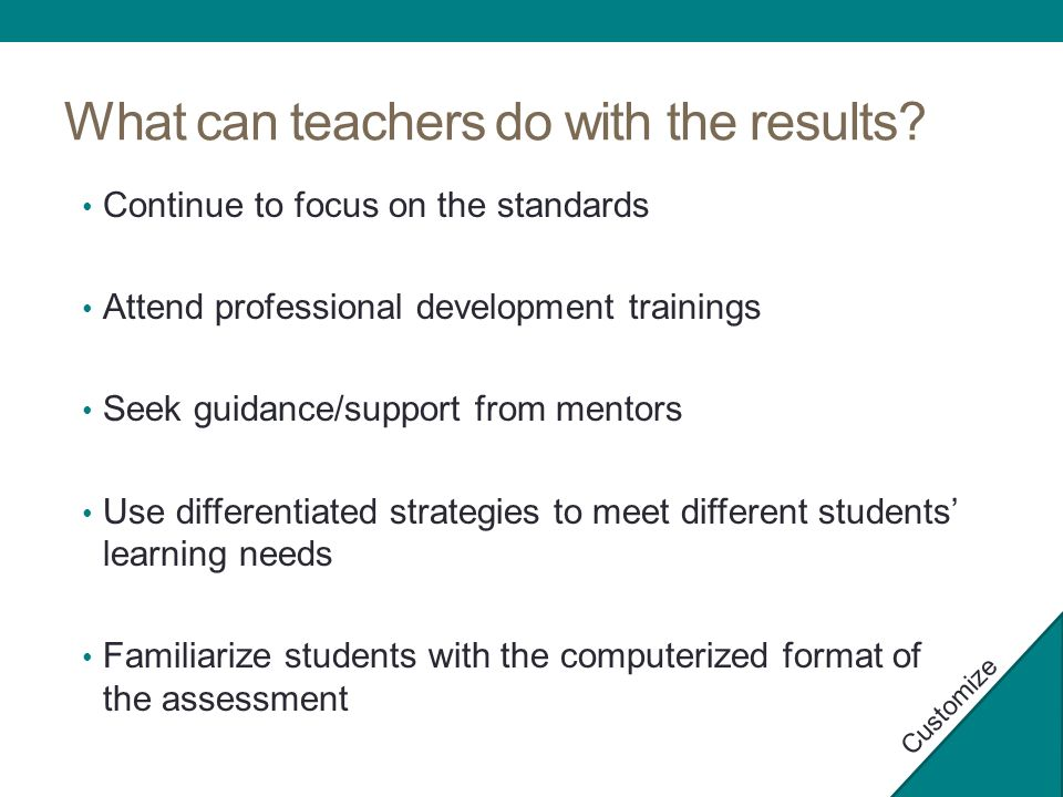 What can teachers do with the results.
