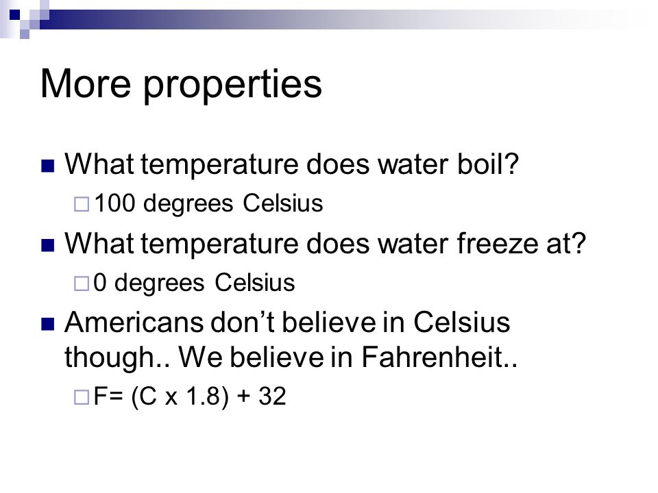 Properties of Water So, can you name all of the properties of water.