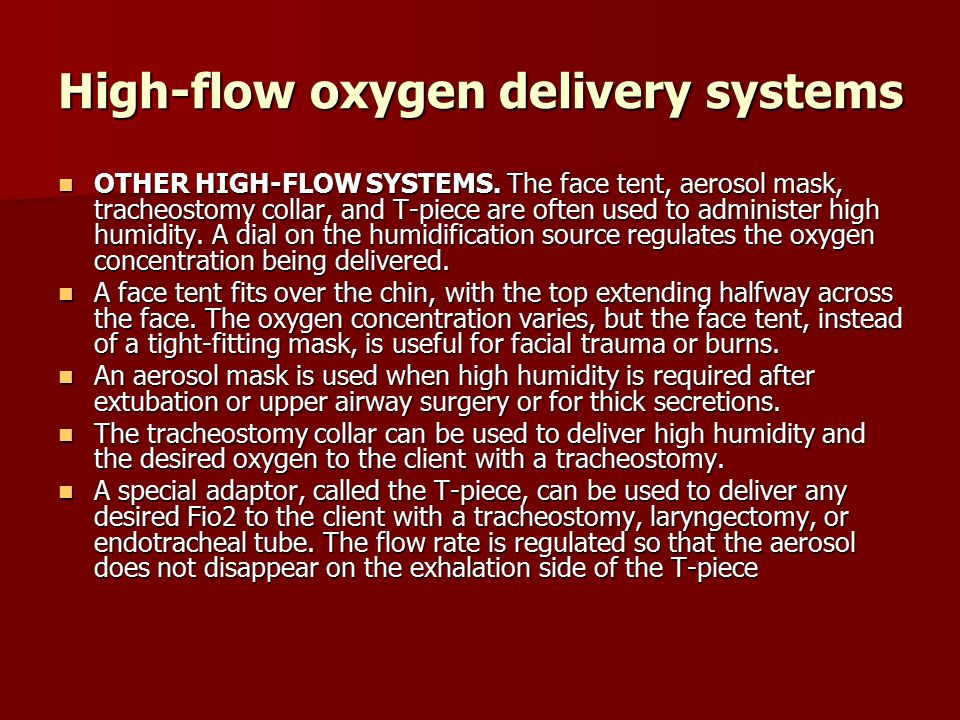 High-flow oxygen delivery systems OTHER HIGH-FLOW SYSTEMS.  sc 1 st  SlidePlayer & Interventions for Clients Requiring Oxygen Therapy or Tracheostomy ...