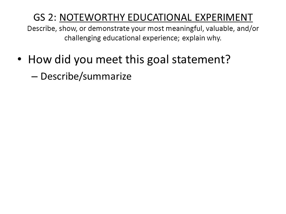 gs 2 noteworthy educational experiment describe show or demonstrate your most meaningful - Describe Your Educational Experience