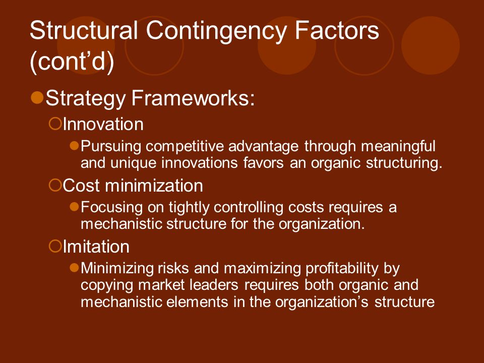 Structural Contingency Factors (cont'd) Strategy Frameworks:  Innovation Pursuing competitive advantage through meaningful and unique innovations fav