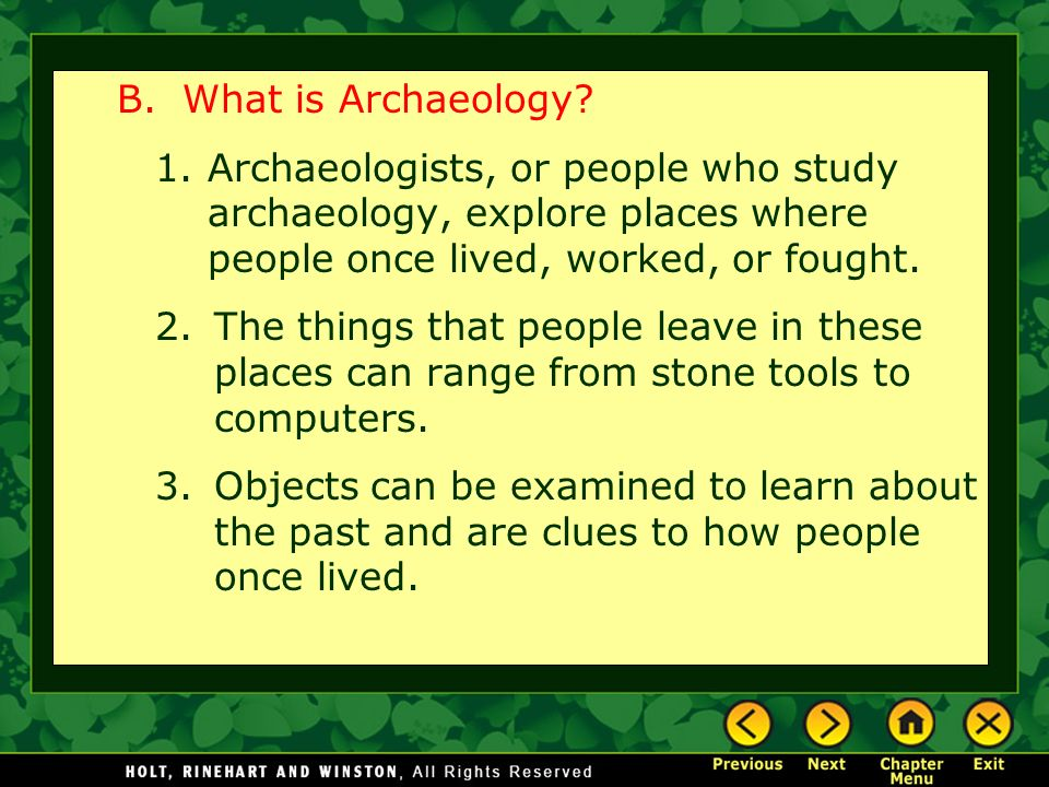 B. What is Archaeology.