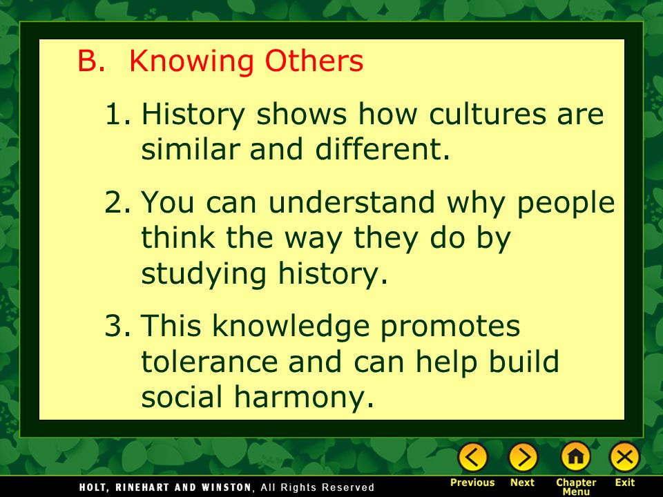 B. Knowing Others 1.History shows how cultures are similar and different.