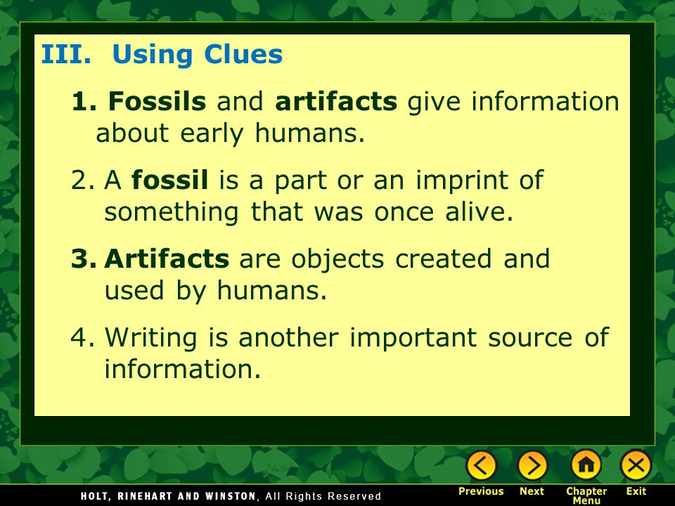 III. Using Clues 1. Fossils and artifacts give information about early humans.