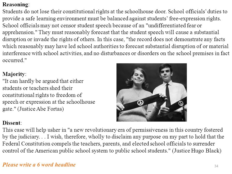 34 Reasoning: Students do not lose their constitutional rights at the schoolhouse door.