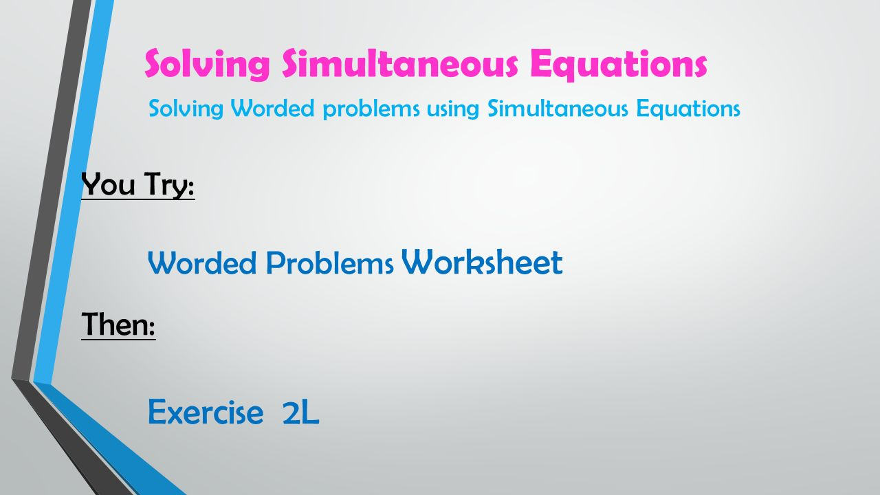 Solving Problems Using Simultaneous Equations