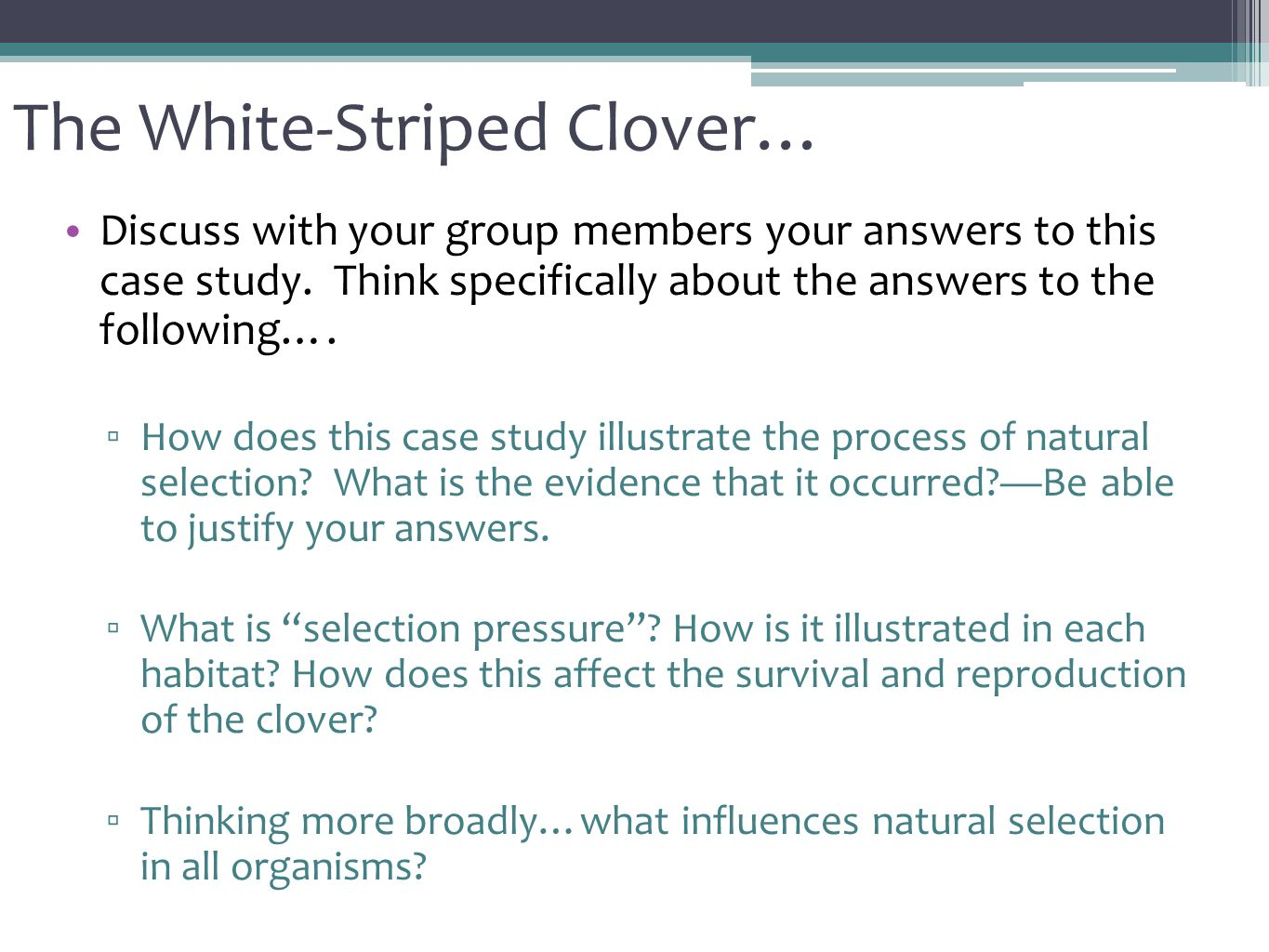 The White-Striped Clover… Discuss with your group members your answers to this case study.
