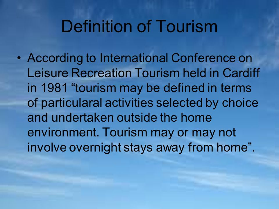 definition of tourist tourism essay Essay on rural tourism play an important role in tourism top tourism destinations, particularly in developing countries, include national parks, wilderness areas, mountains, lakes, and cultural sites, most of which are generally rural.