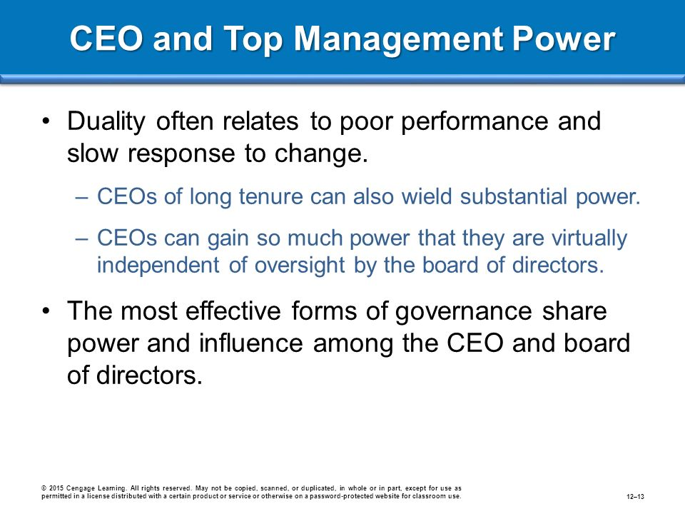 CEO and Top Management Power Duality often relates to poor performance and slow response to change.