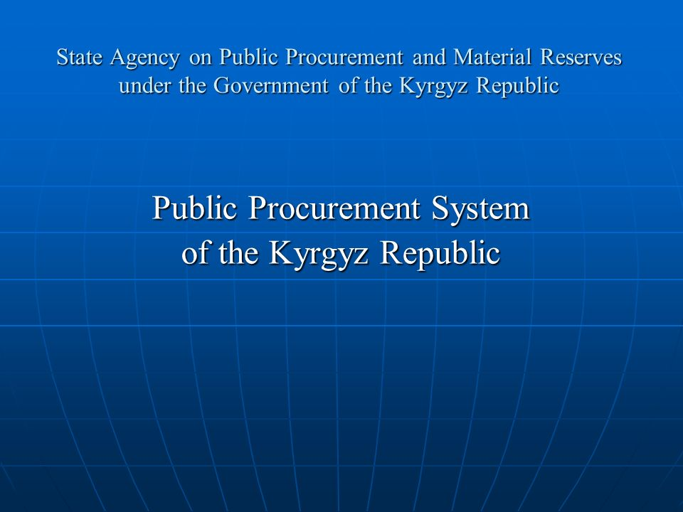 State Agency on Public Procurement and Material Reserves under the Government of the Kyrgyz Republic Public Procurement System of the Kyrgyz Republic