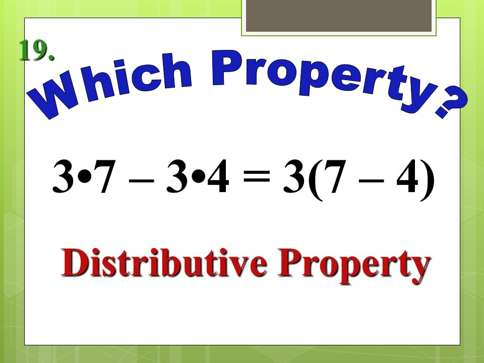 = -8 Identity Property of Addition 18.
