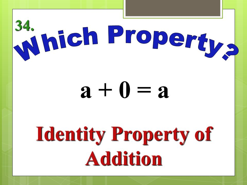 ab = ba Commutative Property of Multiplication 33.
