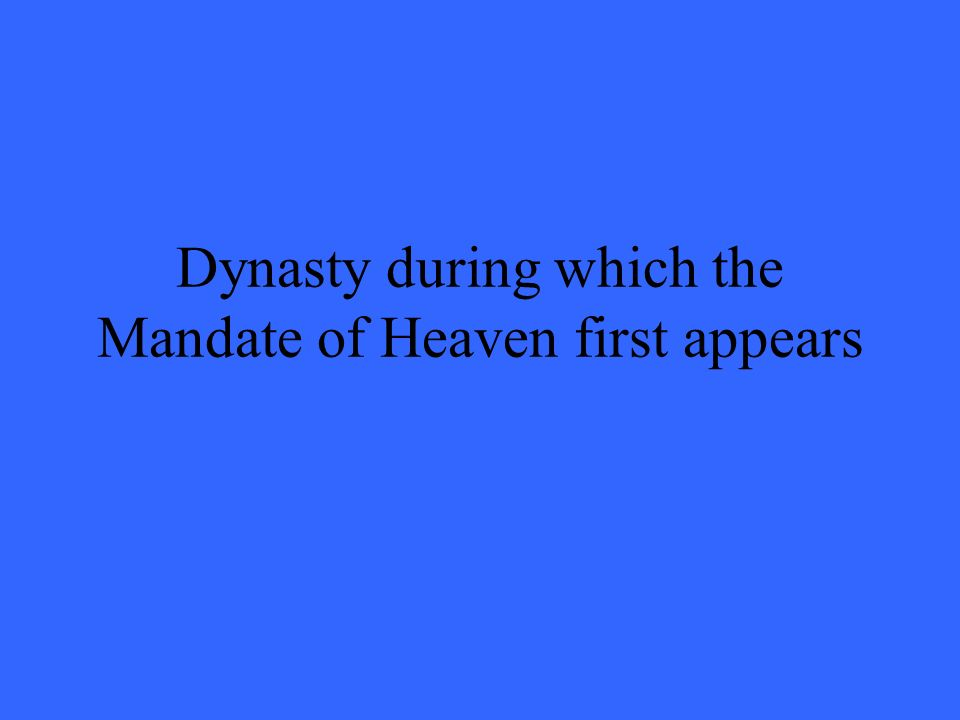 Dynasty during which the Mandate of Heaven first appears