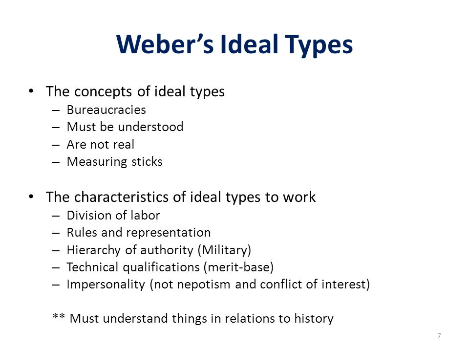 ideal type bureacracy Weber's ideal bureaucracy when weber analyzed bureaucracies, he developed an ideal type model, which consisted of six essential features.