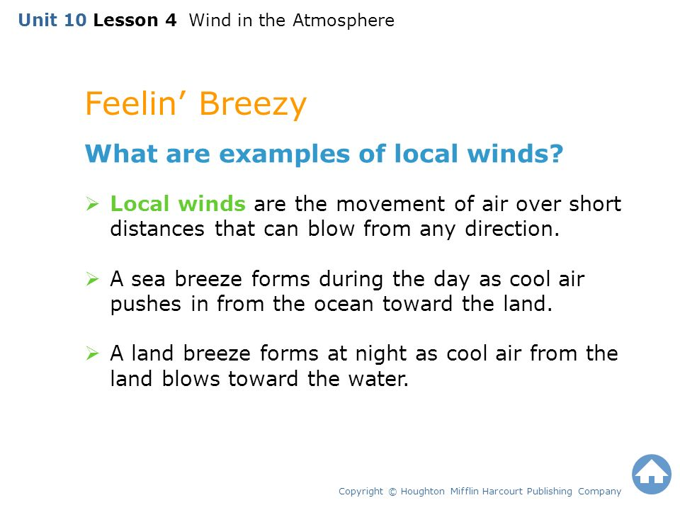 Feelin' Breezy Copyright © Houghton Mifflin Harcourt Publishing Company What are examples of local winds.