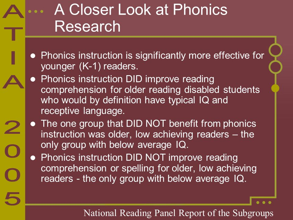 A Closer Look at Phonics Research Phonics instruction is significantly more effective for younger (K-1) readers.