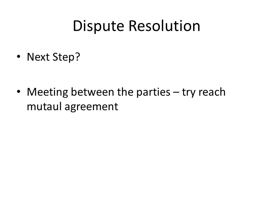 dispute resolution parties Alternative dispute resolution (adr known in some countries, such as india, as external dispute resolution) includes dispute resolution processes and techniques that act as a means for disagreeing parties to come to an agreement short of litigation.