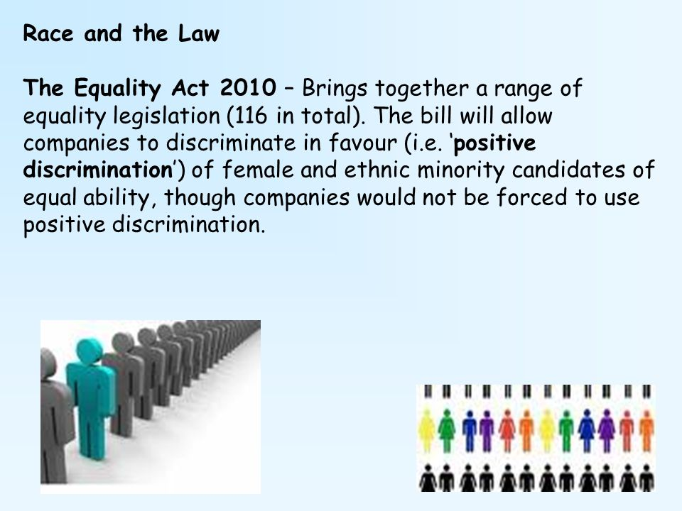 """positive discrimination Positive discrimination is usually the answer to correct long lasting discrimination against a certain group or minority generally, these groups are discriminated both at the legal and social level and it is usually understood that the social dimension of the problem cannot be reversed solely by """"legal equality."""