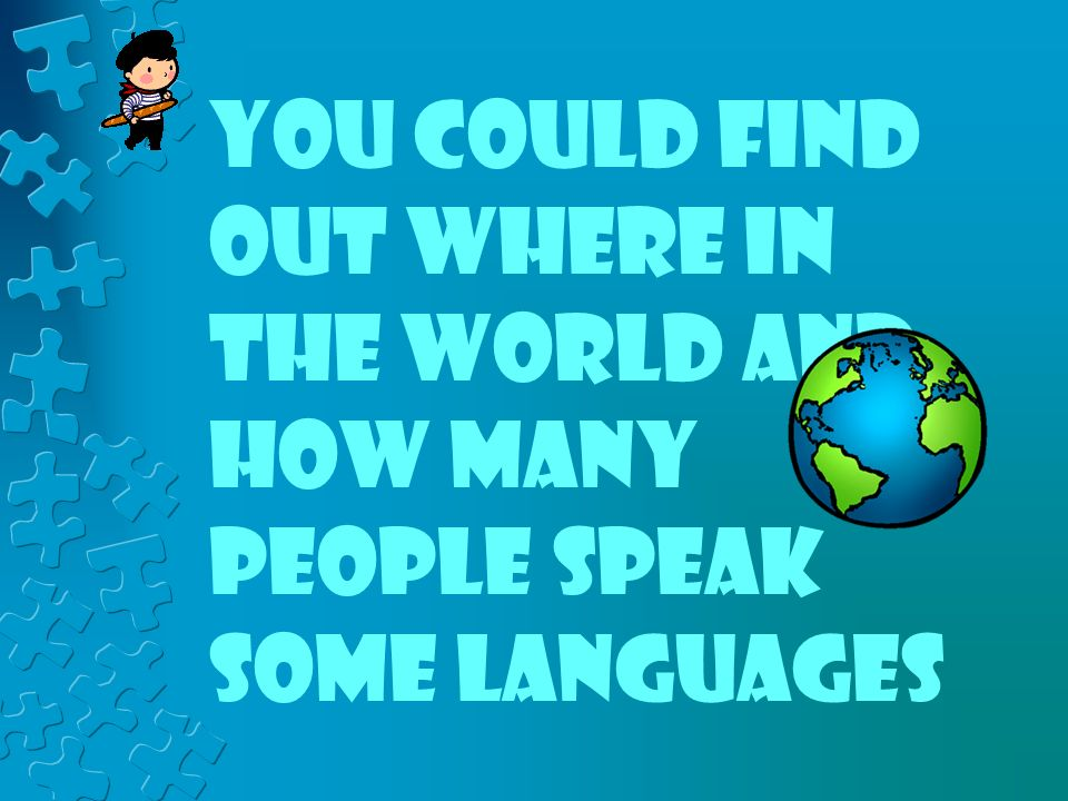 Learning About Languages You Could Find Out How To Say Hello - How many languages on earth