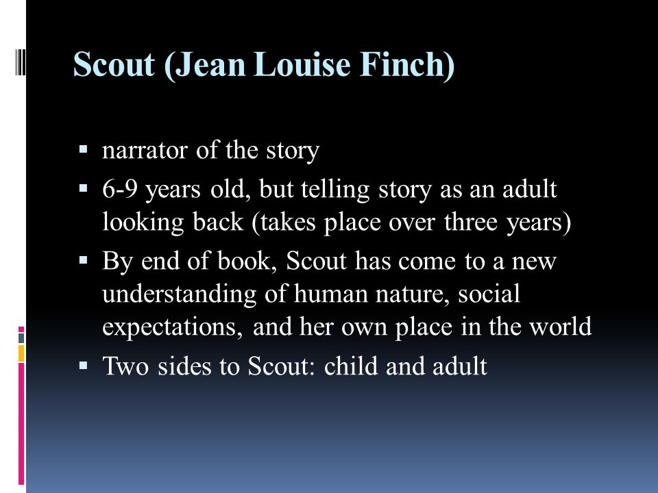 To Kill A Mockingbird. Scout (Jean Louise Finch)  narrator of ...