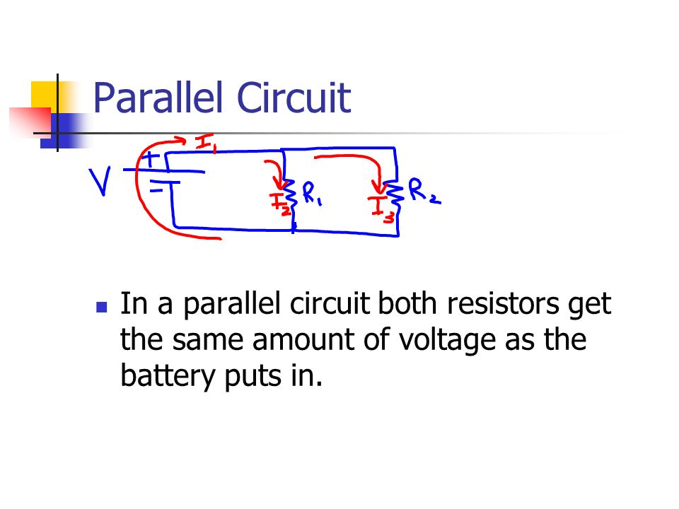 Parallel Circuit In a parallel circuit both resistors get the same amount of voltage as the battery puts in.