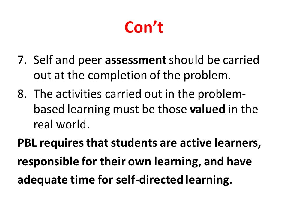 Con't 7.Self and peer assessment should be carried out at the completion of the problem.